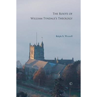 The Roots of William Tyndale's Theology (BOK)