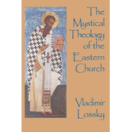 Mystical Theology of the Eastern Church (BOK)