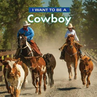 Produktbilde for I Want to Be a Cowboy (BOK)