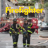 Produktbilde for I Want to Be a Firefighter (BOK)