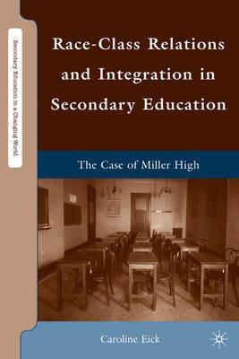 Race-Class Relations and Integration in Secondary Education: The Case of Miller High (BOK)
