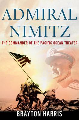 Admiral Nimitz: The Commander of the Pacific Ocean Theater (BOK)
