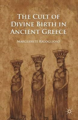 Cult of Divine Birth in Ancient Greece (BOK)