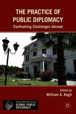 The Practice of Public Diplomacy: Confronting Challenges Abroad (BOK)
