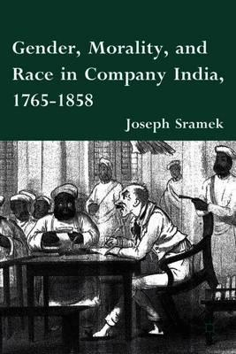 Gender, Morality, and Race in Company India, 1765-1858 (BOK)