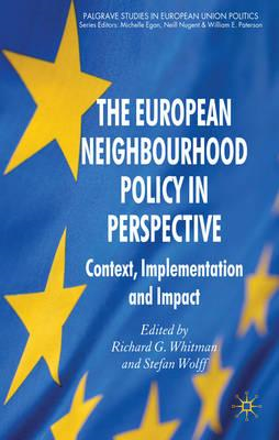 The European Neighbourhood Policy in Perspective: Context, Implementation and Impact (BOK)