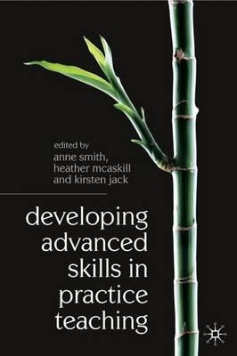 Developing Advanced Skills in Practice Teaching (BOK)