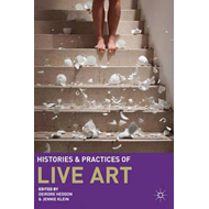 Histories and Practices of Live Art (BOK)