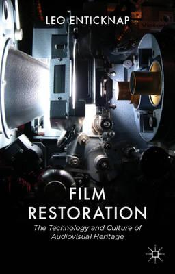 Film Restoration: The Culture and Science of Audiovisual Heritage (BOK)