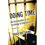 Doing Time: An Introduction to the Sociology of Imprisonment (BOK)