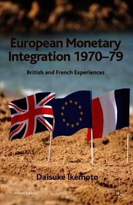 European Monetary Integration 1970-79: British and French Experiences (BOK)