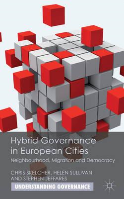 Hybrid Governance in European Cities: Neighbourhood, Migration and Democracy (BOK)