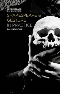 Shakespeare and Gesture in Practice (BOK)