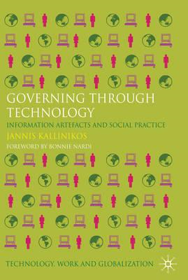 Governing Through Technology: Information Artefacts and Social Practice (BOK)