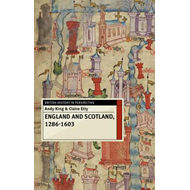 England and Scotland, 1286-1603 (BOK)