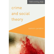 Crime and Social Theory (BOK)