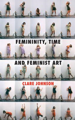 Femininity, Time and Feminist Art (BOK)