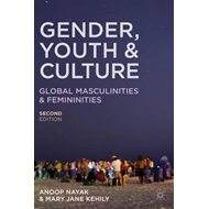 Gender, Youth and Culture: Young Masculinities and Femininities (BOK)