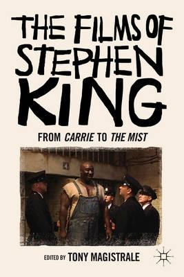 The Films of Stephen King: from Carrie to The Mist (BOK)