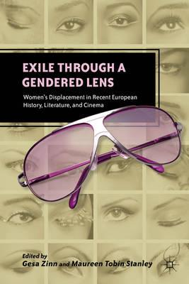 Exile Through a Gendered Lens: Women's Displacement in Recent European History, Literature, and Cine (BOK)