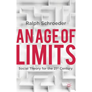 An Age of Limits: Social Theory for the 21st Century (BOK)