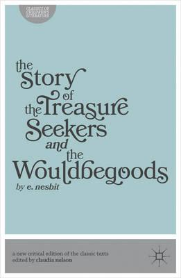The Story of the Treasure Seekers and the Wouldbegoods (BOK)