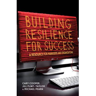 Building Resilience for Success: A Resource for Managers and Organizations (BOK)