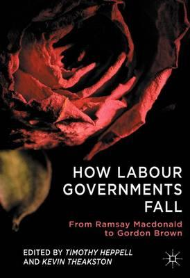 How Labour Governments Fall: from Ramsay Macdonald to Gordon Brown (BOK)