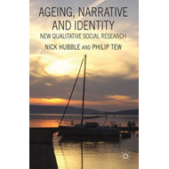 Ageing, Narrative and Identity: New Qualitative Social Research (BOK)