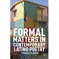 Formal Matters in Contemporary Latino Poetry (BOK)