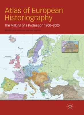 Atlas of European Historiography: The Making of a Profession, 1800-2005 (BOK)