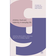 Children, Food and Identity in Everyday Life (BOK)