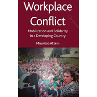 Workplace Conflict: Mobilization and Solidarity in Argentina (BOK)