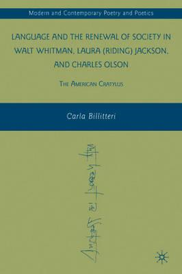 Language and the Renewal of Society in Walt Whitman, Laura (Riding) Jackson, and Charles Olson: The (BOK)