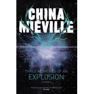 Three Moments of an Explosion: Stories (BOK)