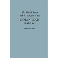 United States and the Origins of the Cold War, 1941-1947 (BOK)