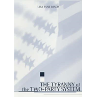The Tyranny of the Two-Party System (BOK)