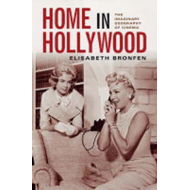 Home in Hollywood: The Imaginary Geography of Cinema (BOK)