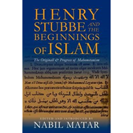 Henry Stubbe and the Beginnings of Islam (BOK)