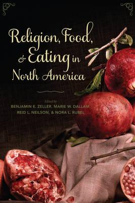 Religion, Food, and Eating in North America (BOK)