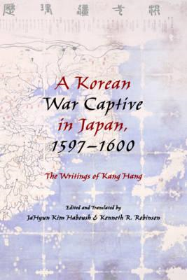 Korean War Captive in Japan, 1597-1600 (BOK)