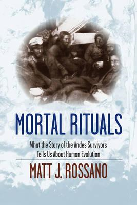 Mortal Rituals: What the Story of the Andes Survivors Tells Us About Human Evolution (BOK)