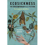 Ecosickness in Contemporary U.S. Fiction (BOK)