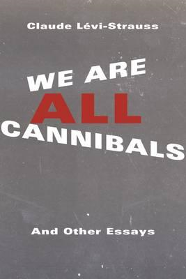 We Are All Cannibals (BOK)