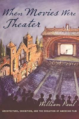 When Movies Were Theater (BOK)