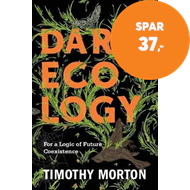 Produktbilde for Dark Ecology - For a Logic of Future Coexistence (BOK)