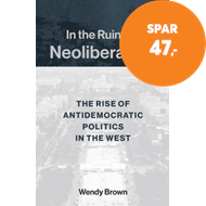 Produktbilde for In the Ruins of Neoliberalism - The Rise of Antidemocratic Politics in the West (BOK)