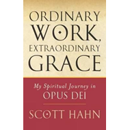 Ordinary Work, Extraordinary Grace (BOK)