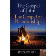 Gospel of John, the Gospel of Relationship (BOK)