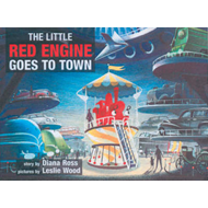 Little Red Engine Goes to Town (BOK)